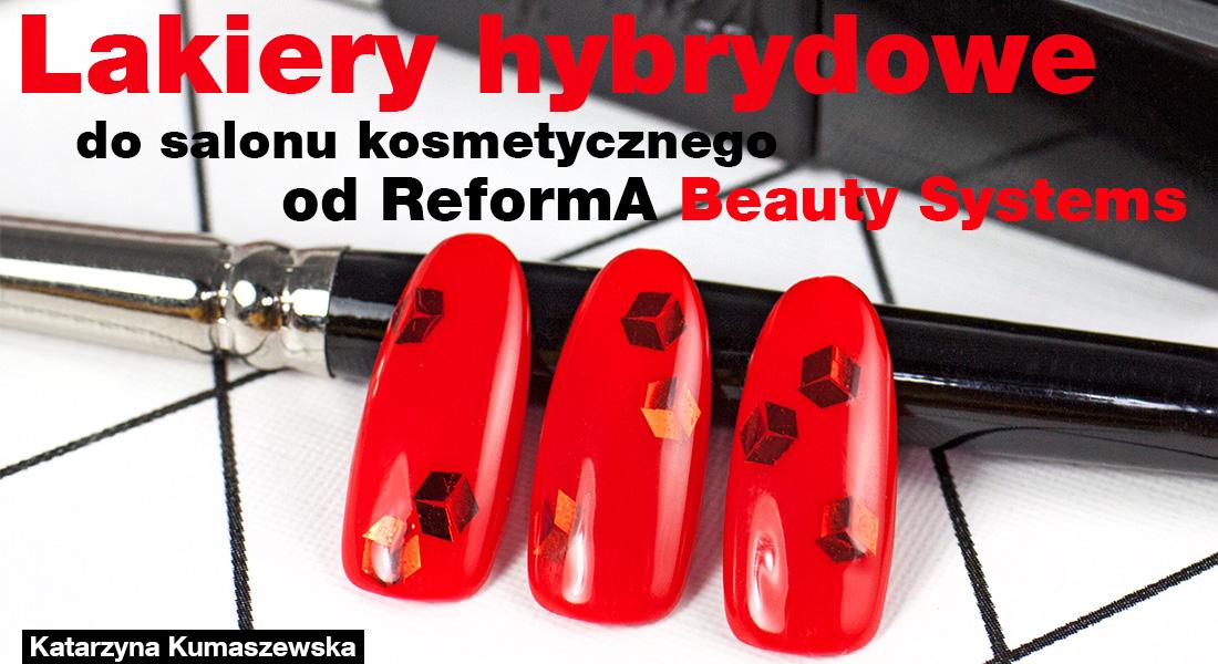 Lakiery hybrydowe do salonu kosmetycznego od ReformA Beauty Systems